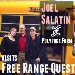 Joel Salatin Visits Free Range Quest